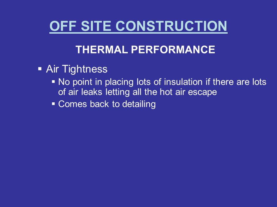 OFF SITE CONSTRUCTION THERMAL PERFORMANCE Air Tightness