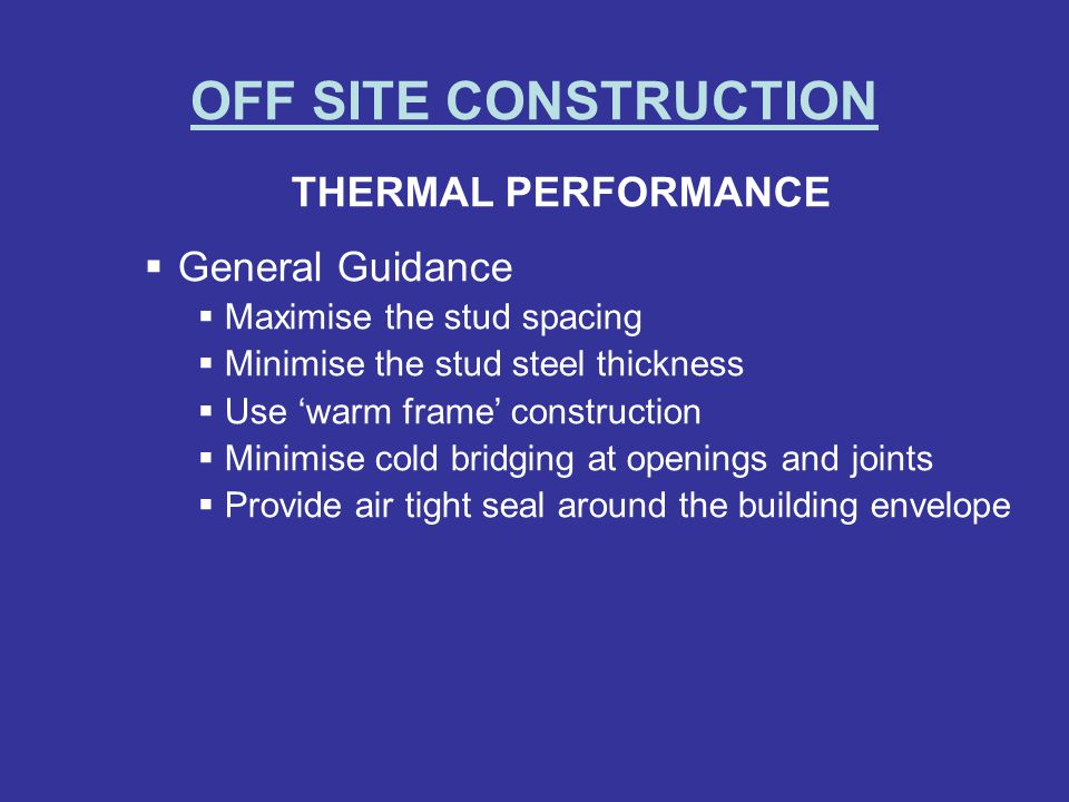 OFF SITE CONSTRUCTION THERMAL PERFORMANCE General Guidance