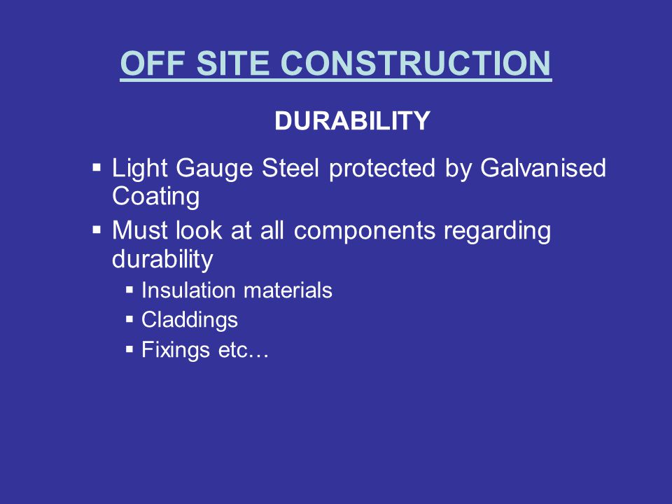 OFF SITE CONSTRUCTION DURABILITY
