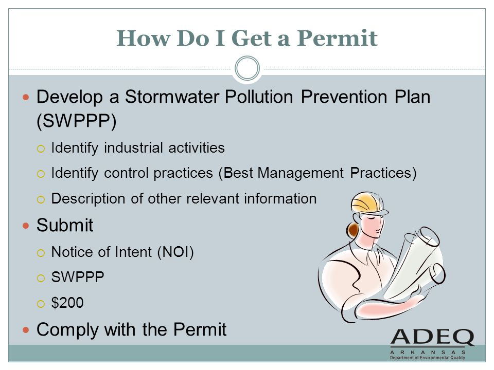How Do I Get a Permit Develop a Stormwater Pollution Prevention Plan (SWPPP) Identify industrial activities.