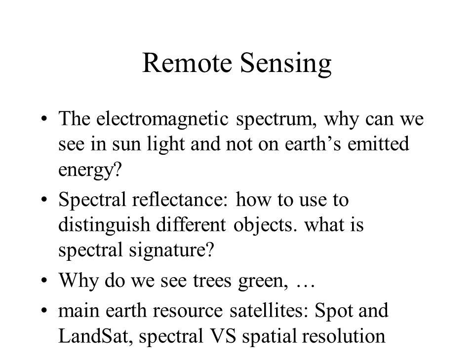 Remote Sensing The electromagnetic spectrum, why can we see in sun light and not on earth's emitted energy