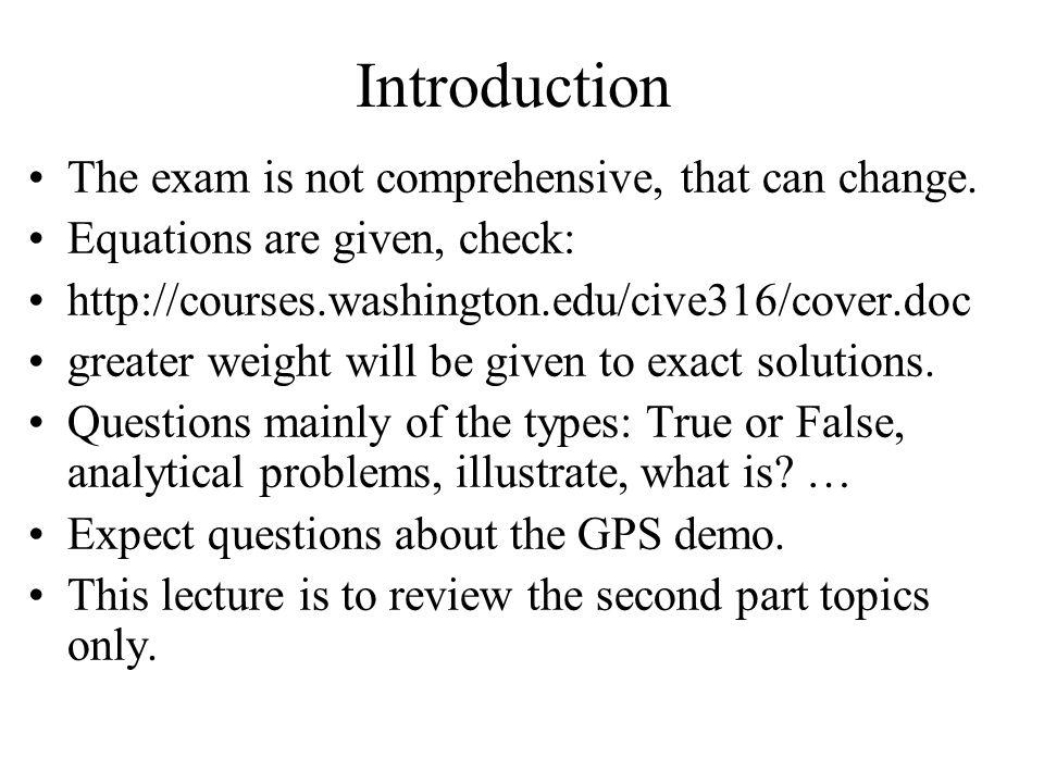Introduction The exam is not comprehensive, that can change.