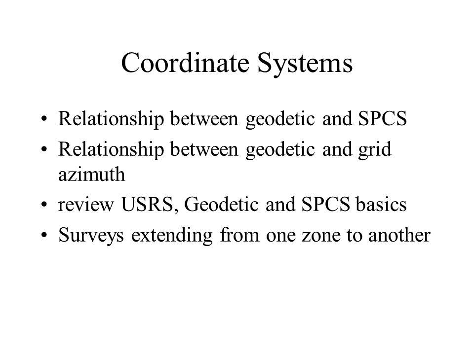 Coordinate Systems Relationship between geodetic and SPCS