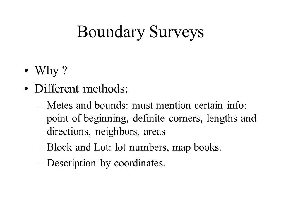 Boundary Surveys Why Different methods: