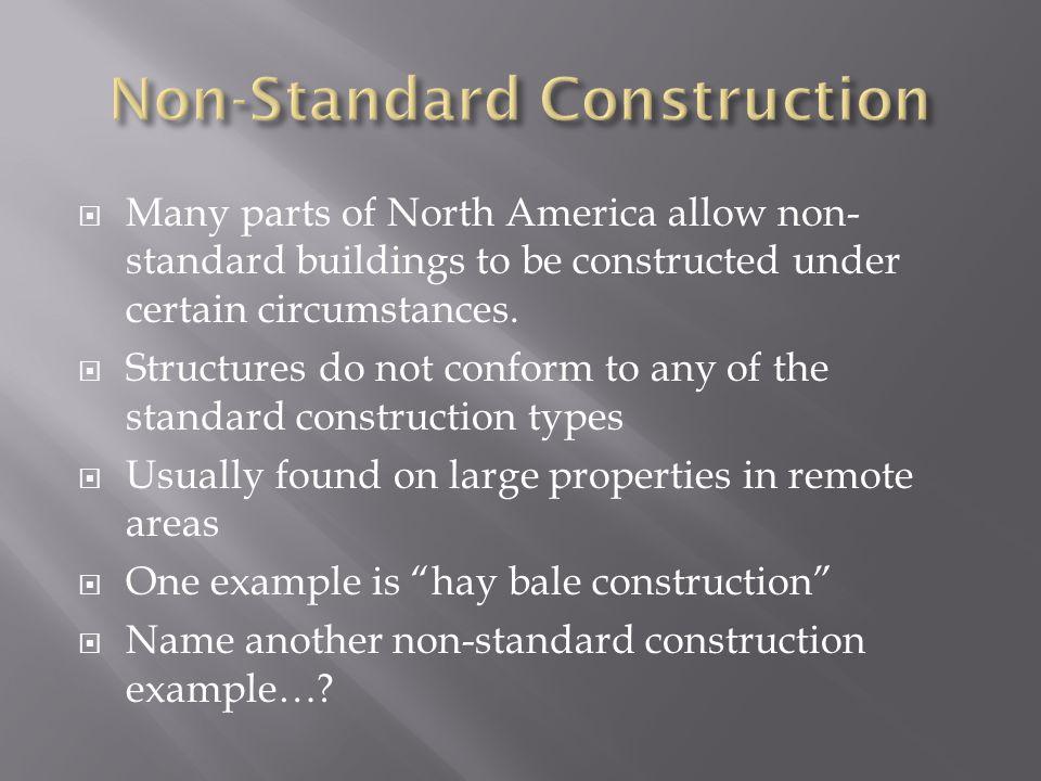 Non-Standard Construction