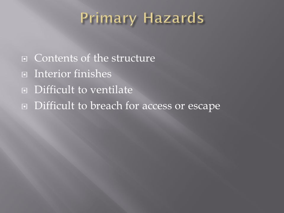 Primary Hazards Contents of the structure Interior finishes