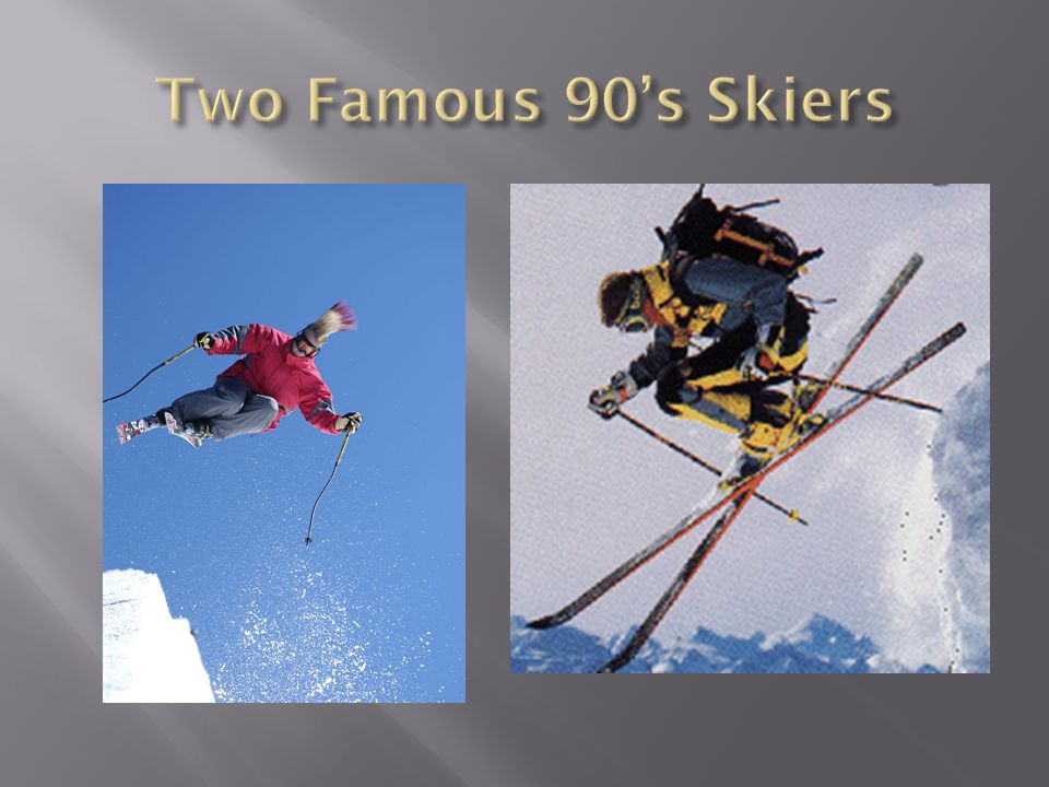 Two Famous 90's Skiers