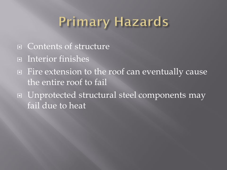 Primary Hazards Contents of structure Interior finishes