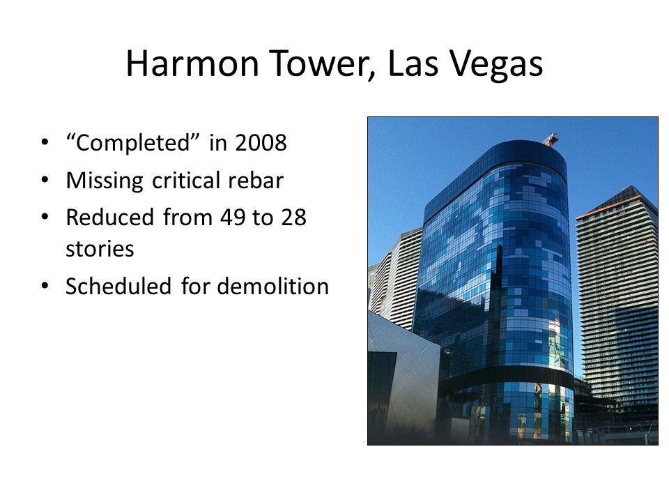 Harmon Tower, Las Vegas Completed in 2008 Missing critical rebar