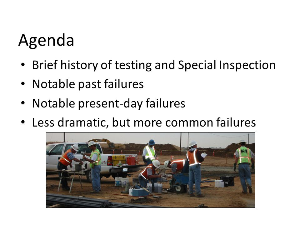 Agenda Brief history of testing and Special Inspection