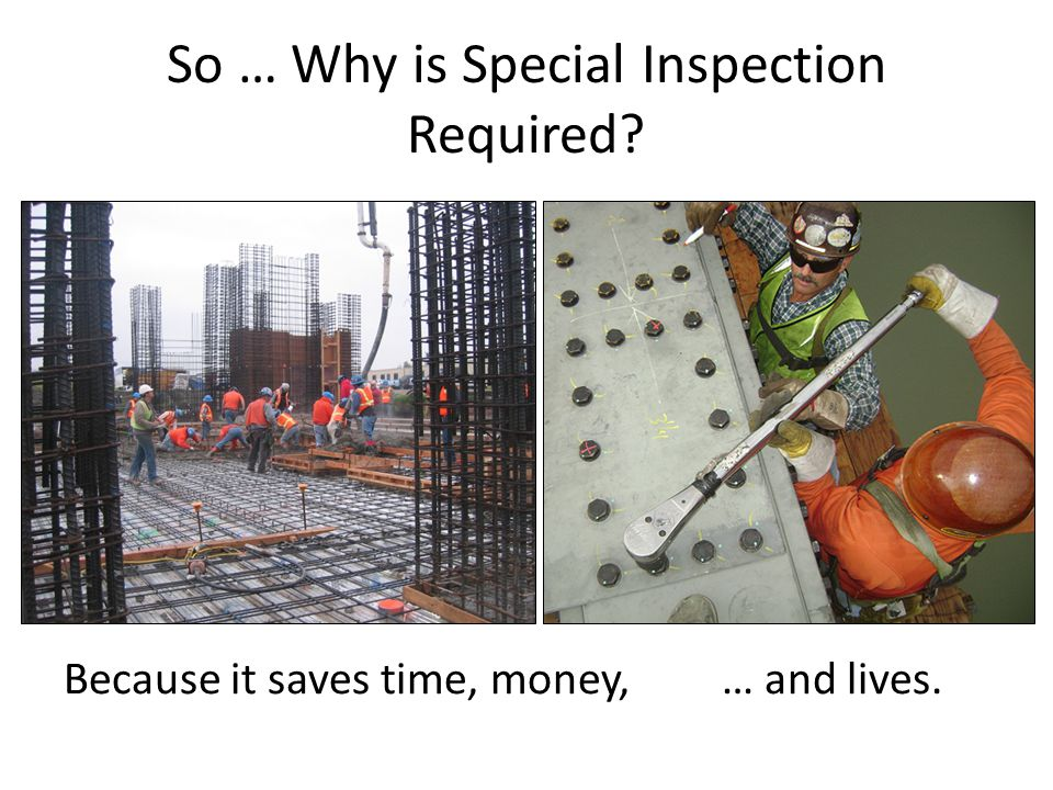 So … Why is Special Inspection Required