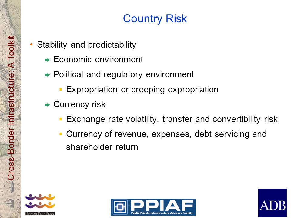 Country Risk Stability and predictability Economic environment