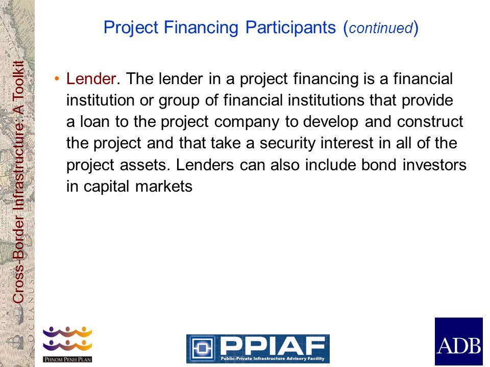 Project Financing Participants (continued)