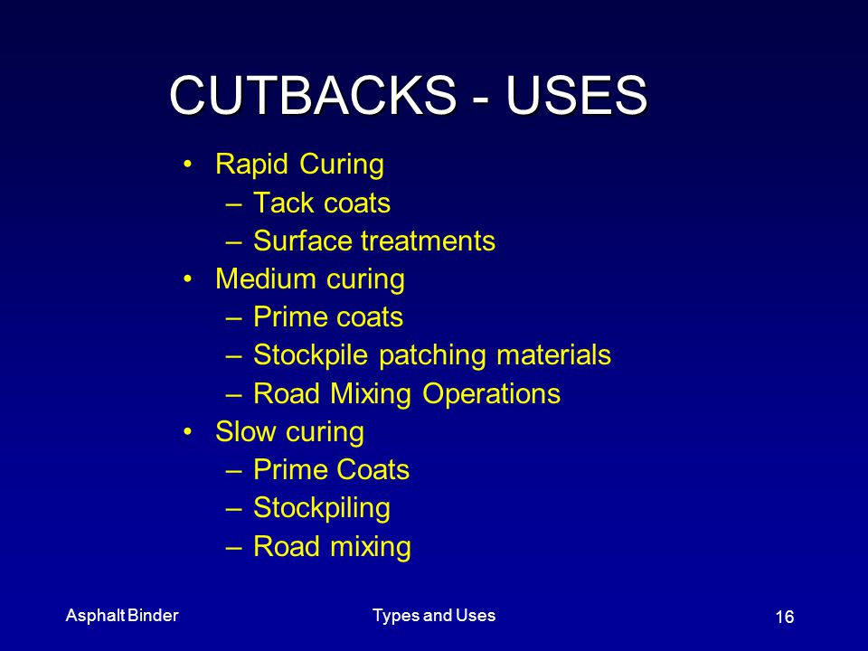 CUTBACKS - USES Rapid Curing Tack coats Surface treatments
