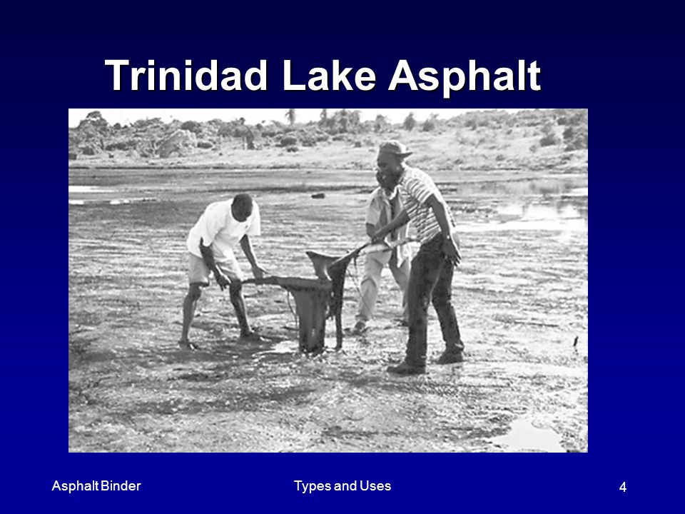 Trinidad Lake Asphalt Asphalt Binder Types and Uses