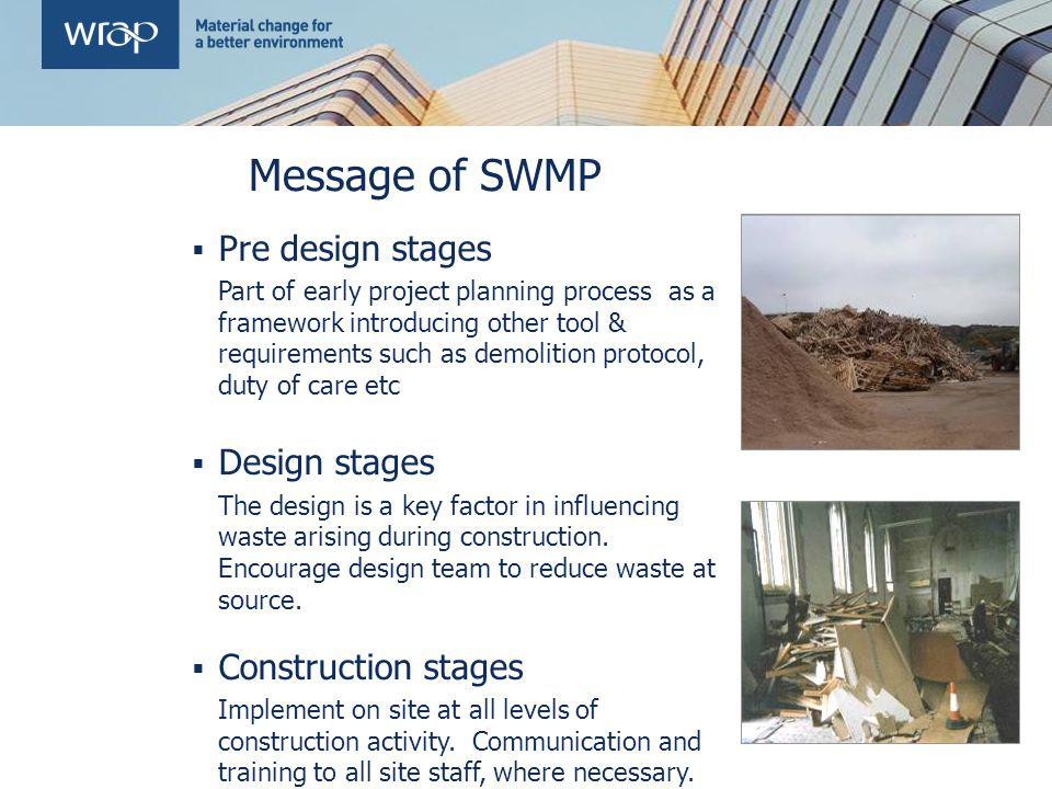Message of SWMP Pre design stages Design stages Construction stages
