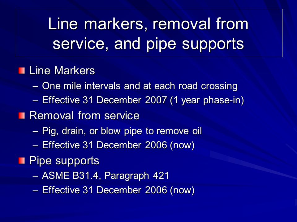 Line markers, removal from service, and pipe supports