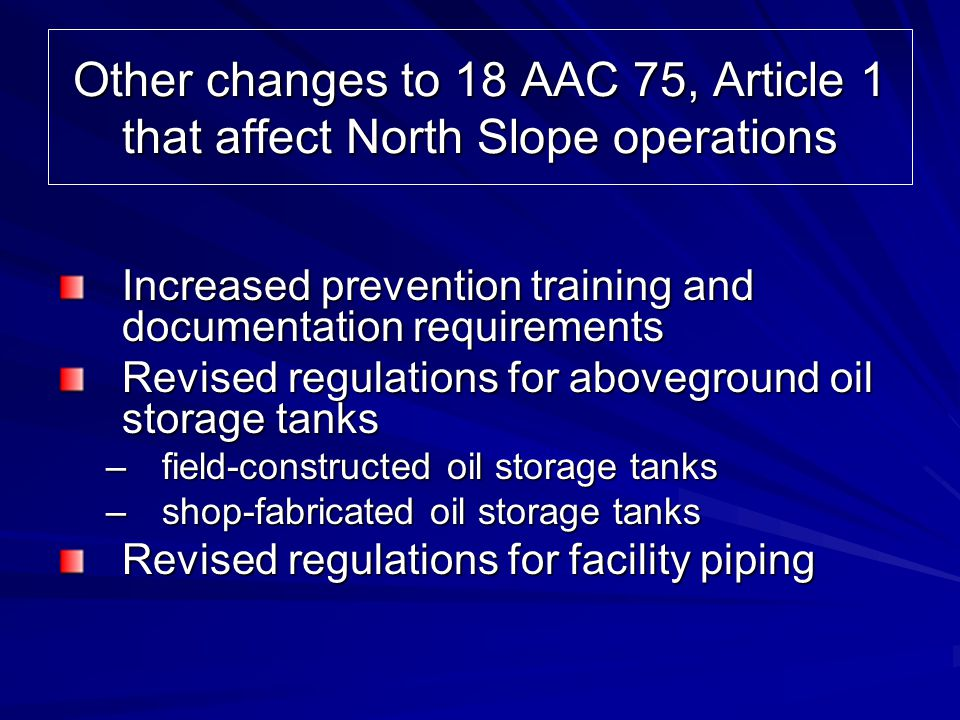 Other changes to 18 AAC 75, Article 1 that affect North Slope operations