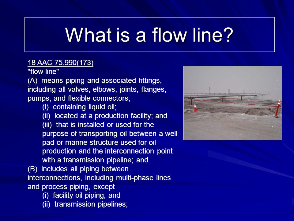 What is a flow line 18 AAC 75.990(173) flow line
