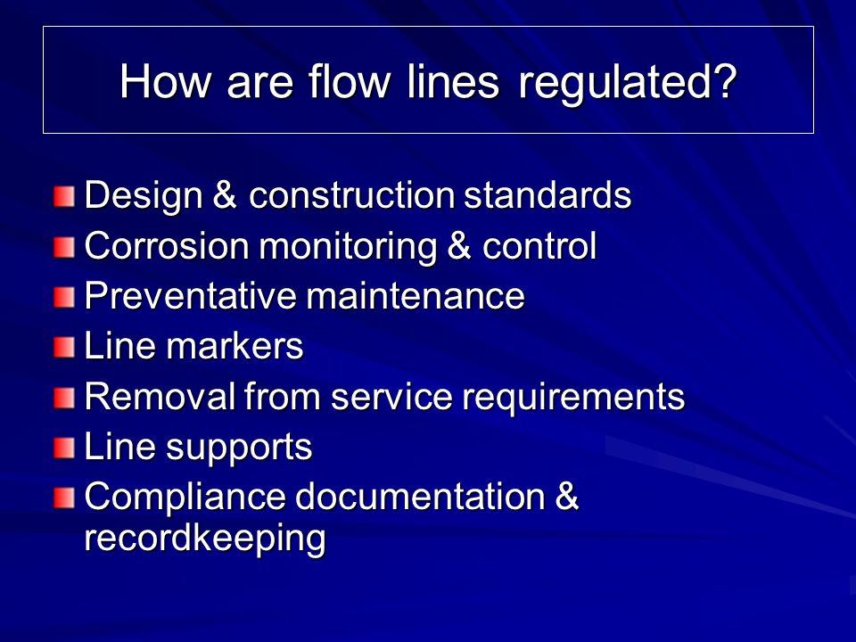 How are flow lines regulated