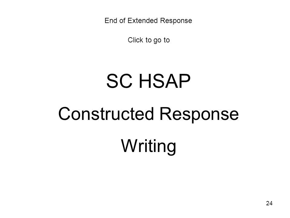 SC HSAP Constructed Response Writing End of Extended Response