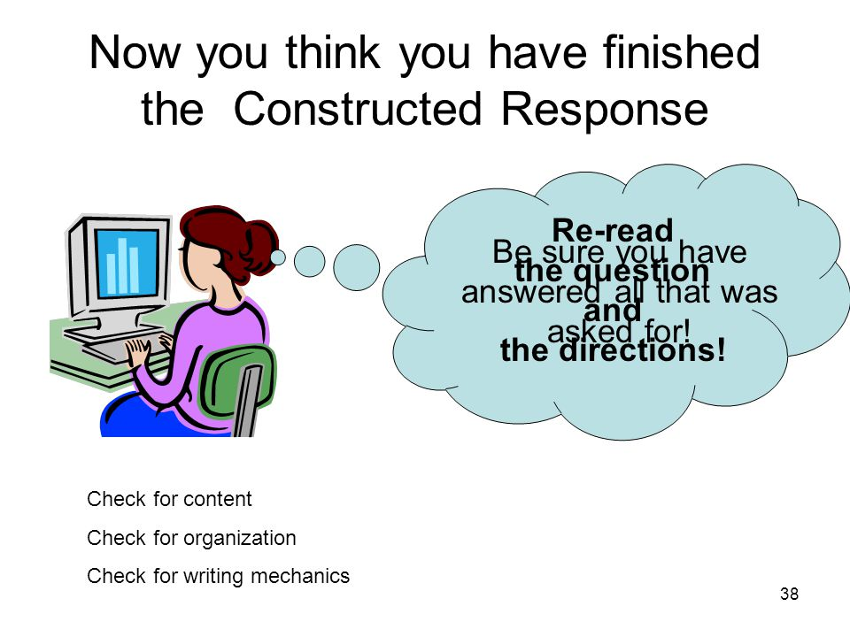 Now you think you have finished the Constructed Response