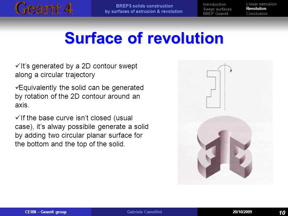 Introduction Swept surfaces. BREP Geant4. Linear extrusion. Revolution. Conclusion. 10. Surface of revolution.