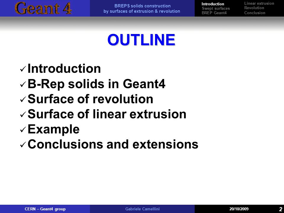 OUTLINE Introduction B-Rep solids in Geant4 Surface of revolution
