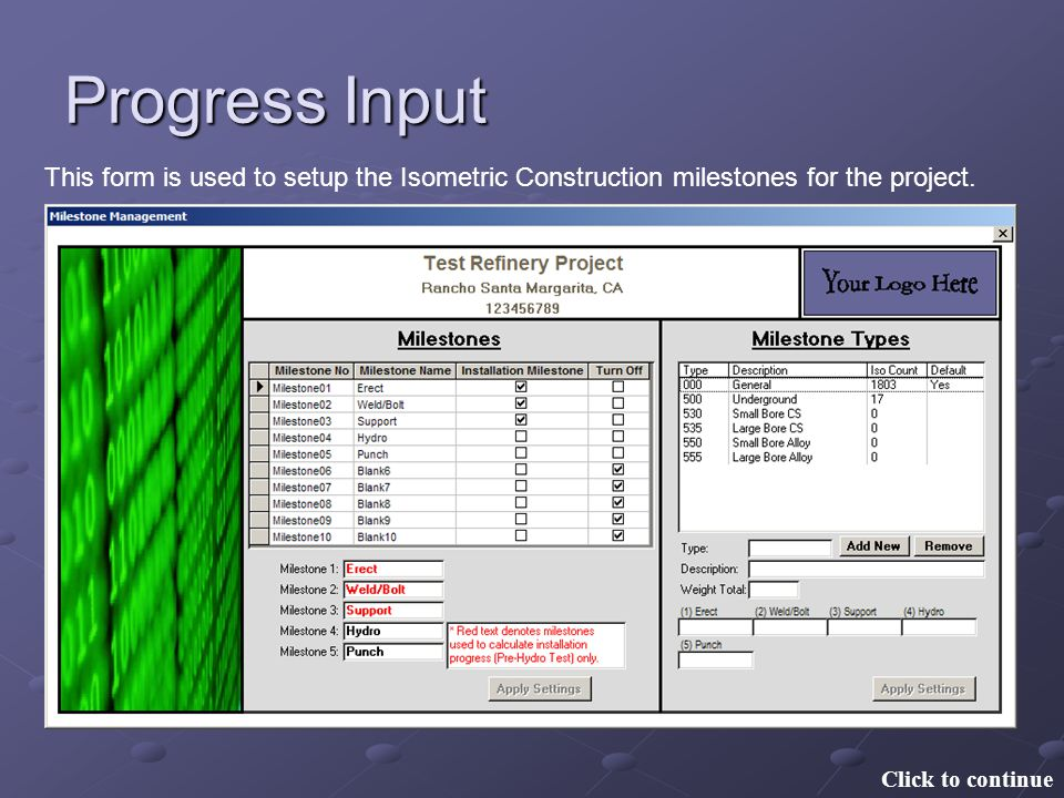 Progress Input This form is used to setup the Isometric Construction milestones for the project.
