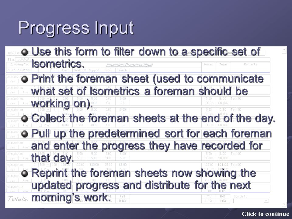 Progress Input Use this form to filter down to a specific set of Isometrics.