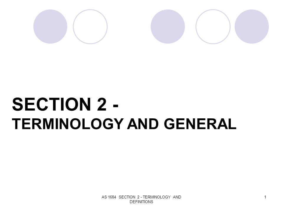 SECTION 2 - TERMINOLOGY AND GENERAL