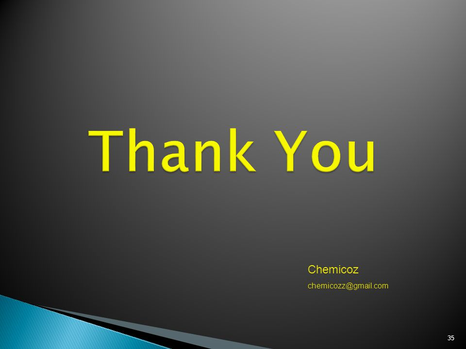 Thank You Chemicoz chemicozz@gmail.com