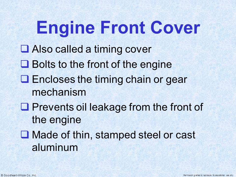 Engine Front Cover Also called a timing cover