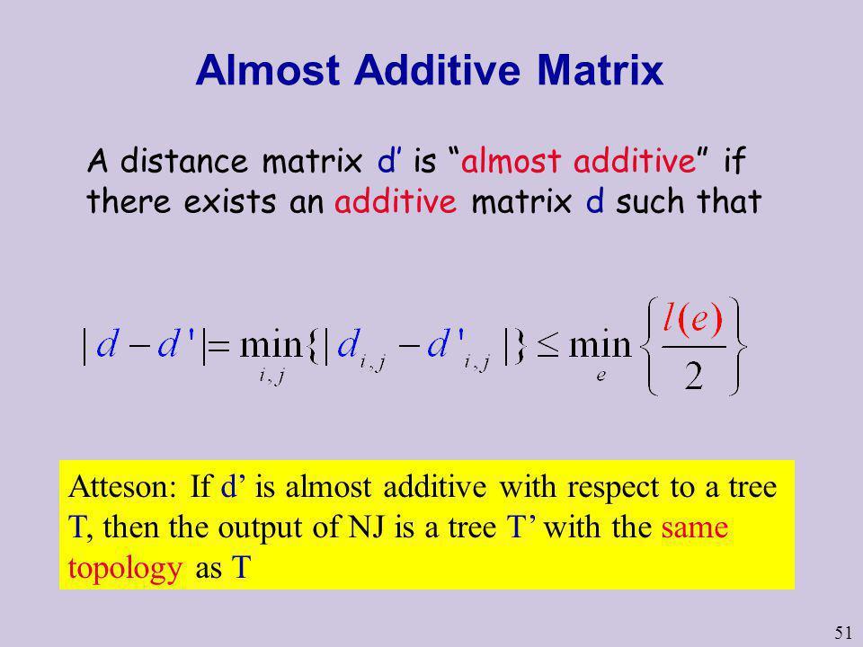 Almost Additive Matrix