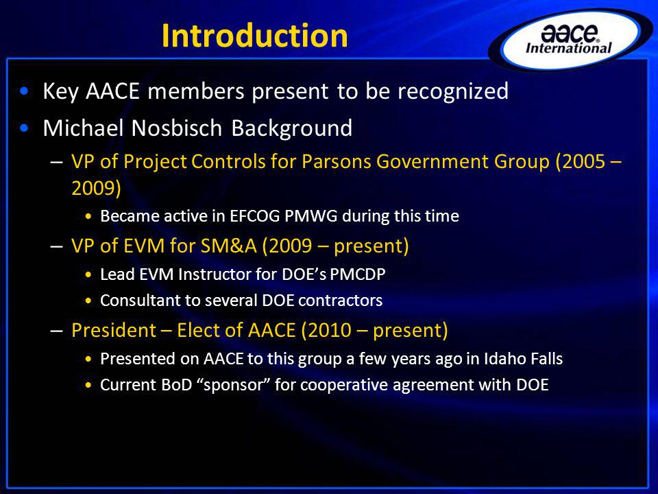 Introduction Key AACE members present to be recognized