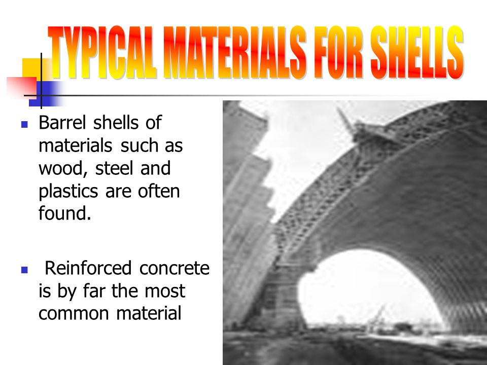 TYPICAL MATERIALS FOR SHELLS