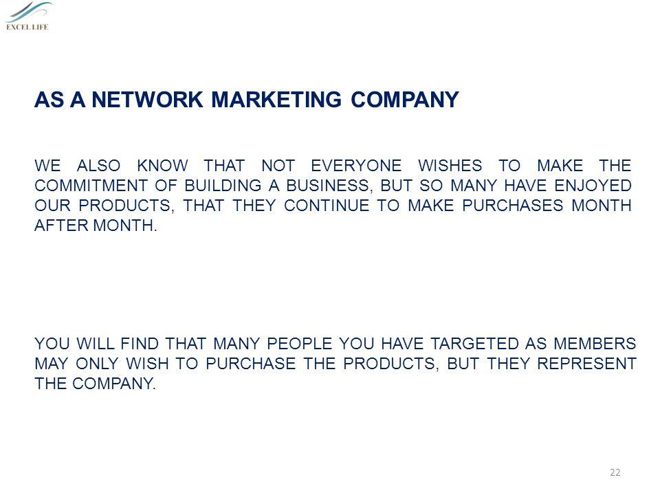 AS A NETWORK MARKETING COMPANY