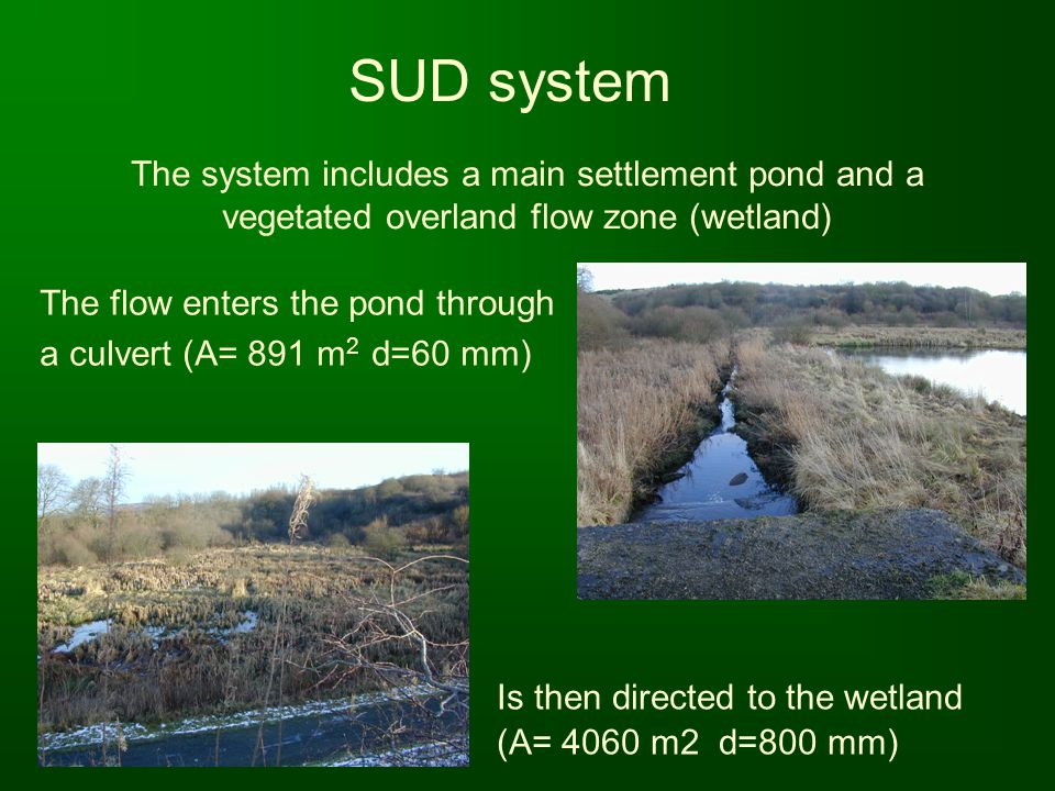 SUD system The system includes a main settlement pond and a vegetated overland flow zone (wetland) The flow enters the pond through.