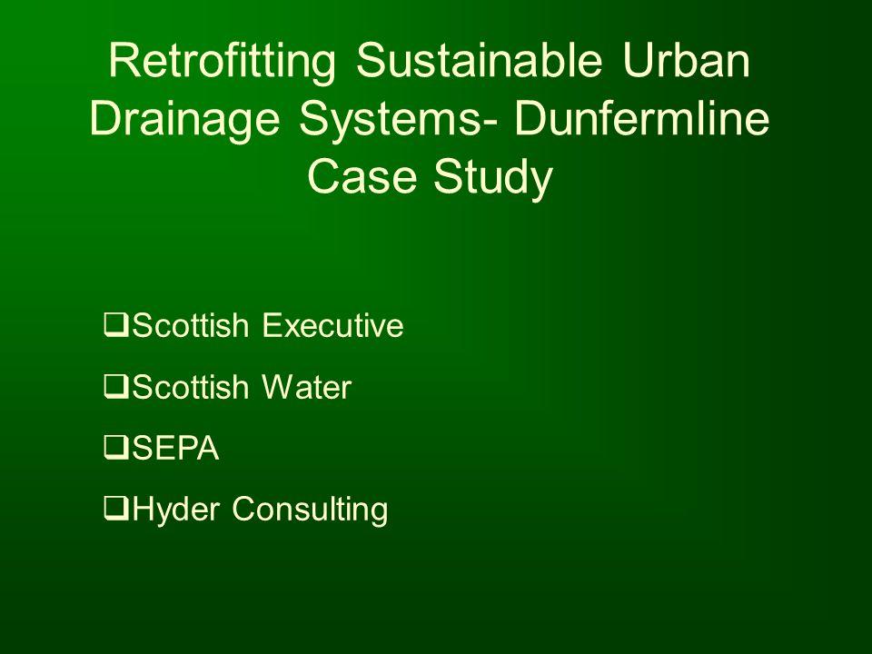 Retrofitting Sustainable Urban Drainage Systems- Dunfermline Case Study