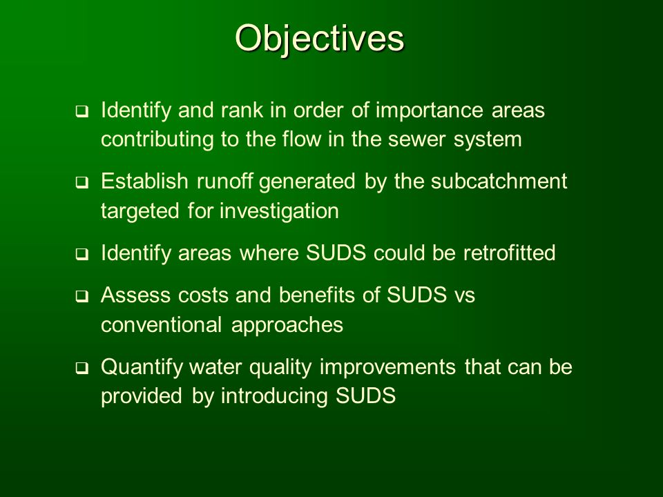 Objectives Identify and rank in order of importance areas contributing to the flow in the sewer system.