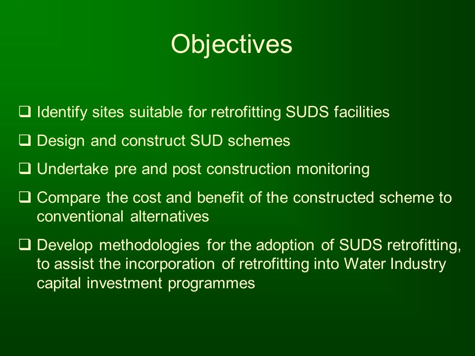 Objectives Identify sites suitable for retrofitting SUDS facilities