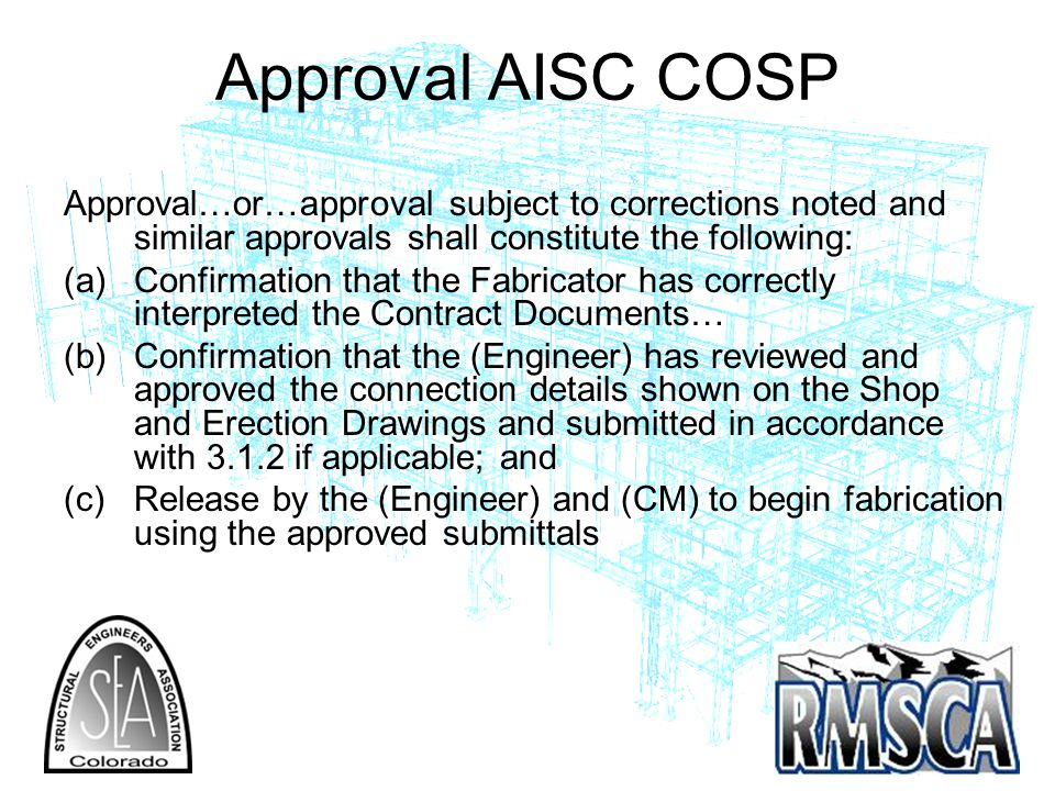 Approval AISC COSP Approval…or…approval subject to corrections noted and similar approvals shall constitute the following: