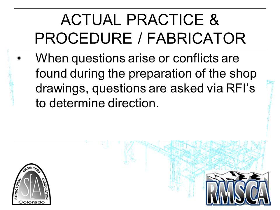 ACTUAL PRACTICE & PROCEDURE / FABRICATOR