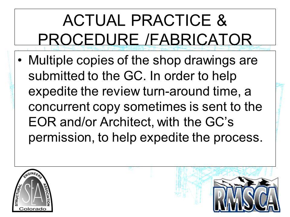ACTUAL PRACTICE & PROCEDURE /FABRICATOR