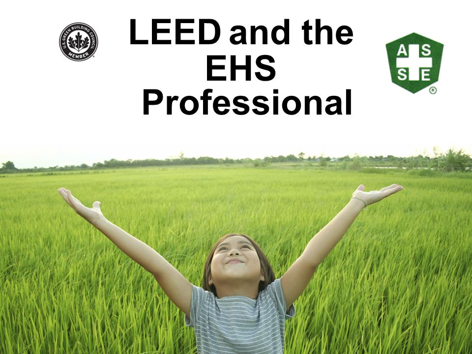 LEED and the EHS Professional