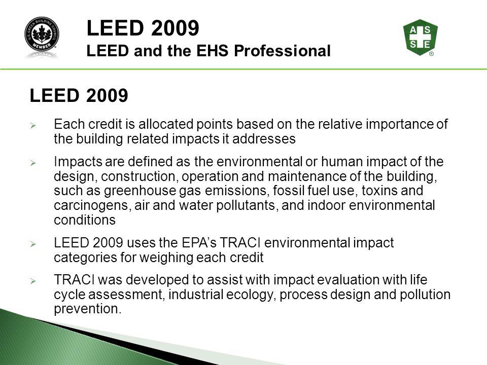 LEED 2009 LEED® Awareness LEED 2009 LEED and the EHS Professional