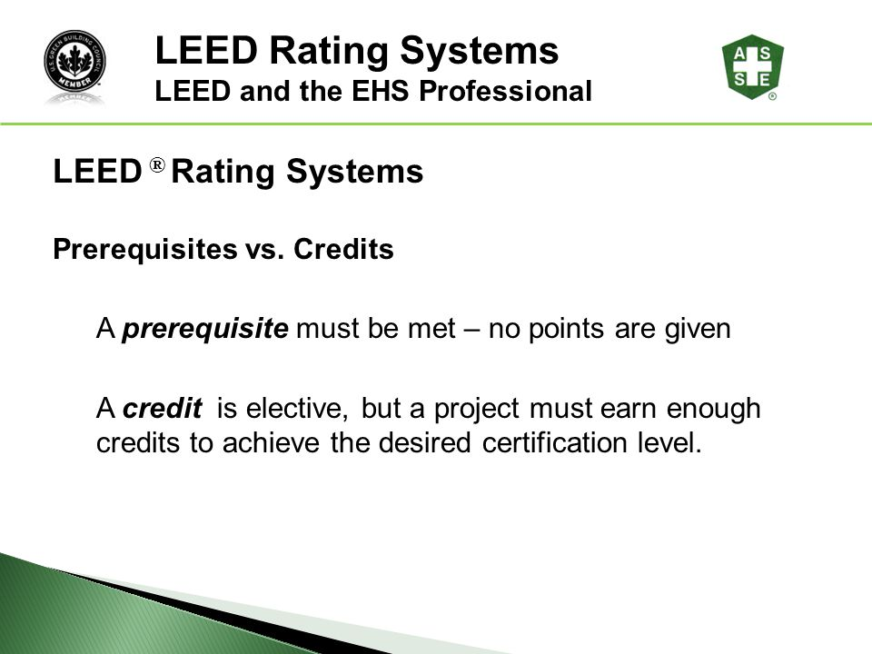 LEED Rating Systems LEED ® Rating Systems