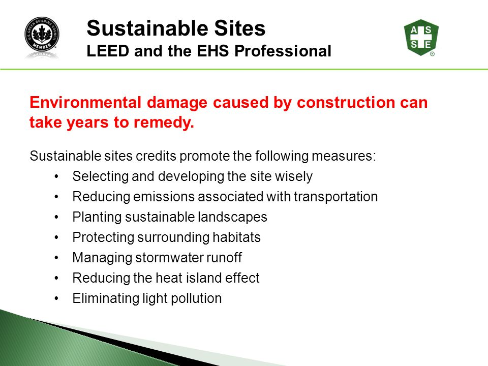 Sustainable Sites LEED® Awareness LEED and the EHS Professional