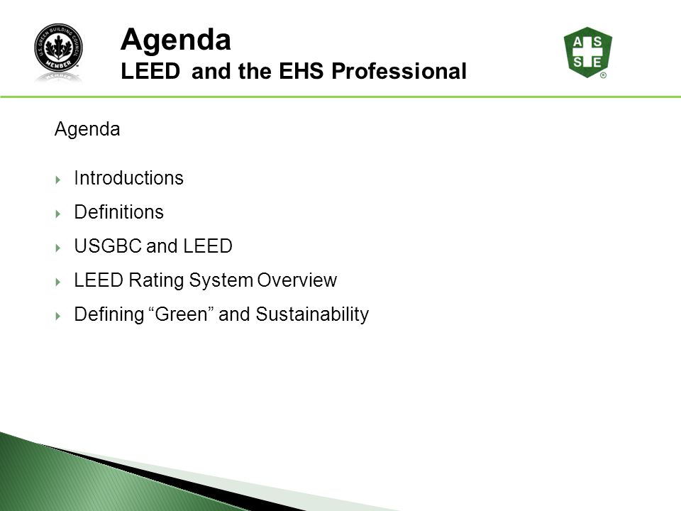 Agenda LEED and the EHS Professional Agenda Introductions Definitions