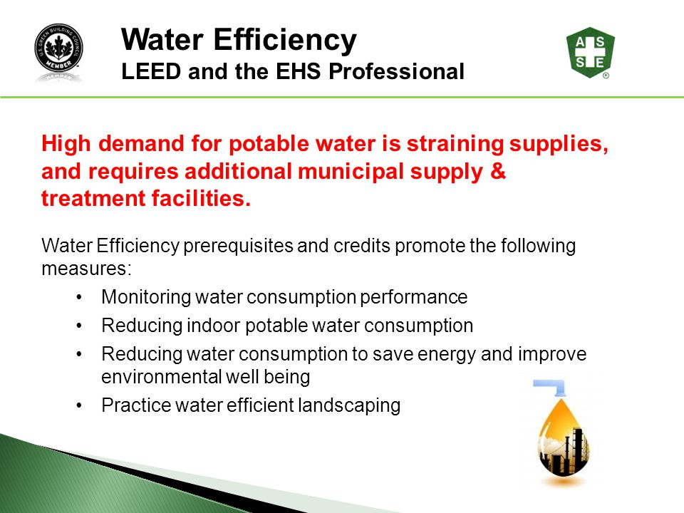 Water Efficiency LEED® Awareness LEED and the EHS Professional